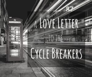 A Love Letter to Cycle Breakers