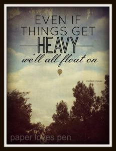 Even if Things Get Heavy