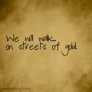 we-will-walk-on-streets-of-gold