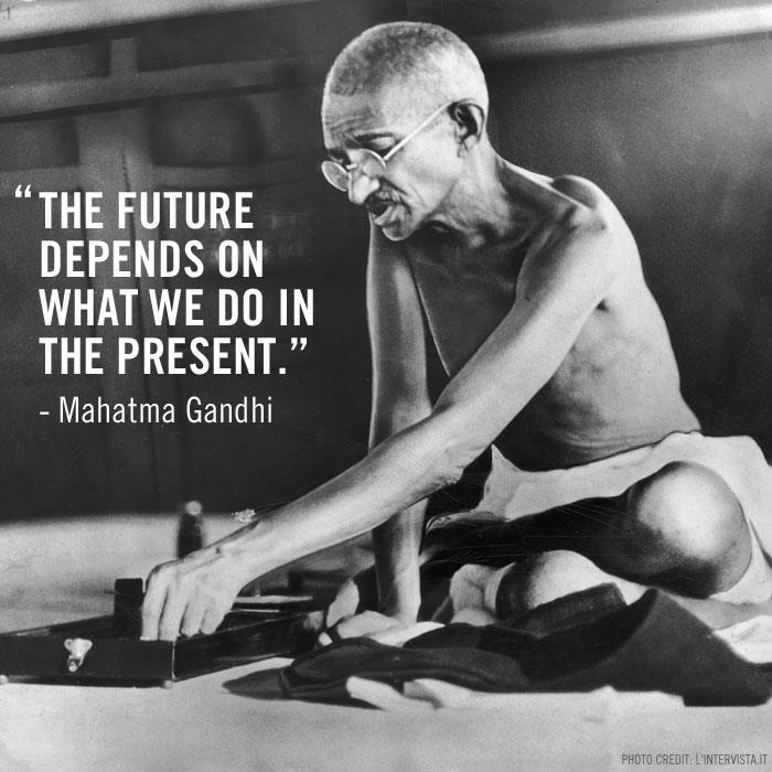 future depends on what we do in the present