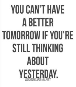 you-cant-have-a-better-tomorrow-unless-you-stop-thinking-about-yesterday