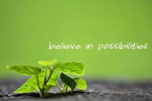 Believe in Possibilities
