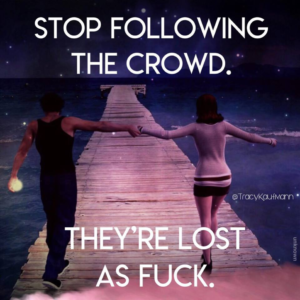dont follow the crowd